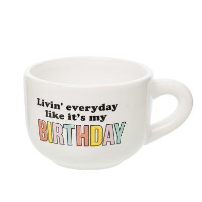 Livin' Everyday Like It's My Birthday Cappuccino Mug