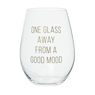 One Glass Away From A Good Mood Wine Glass