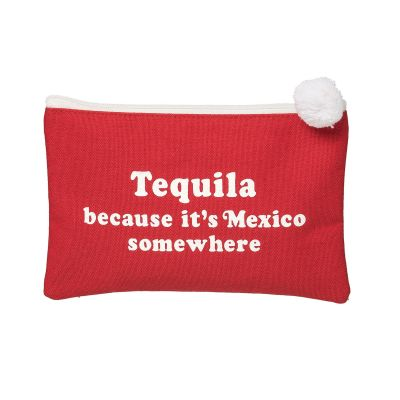Tequila Because Its Mexico Somewhere Cosmetic Bag