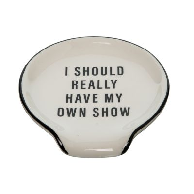 I Should Really Have My Own Show Spoon Rest