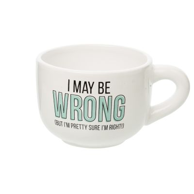 I May Be Wrong (But I'm Pretty Sure I'm Right) Cappuccino Mug