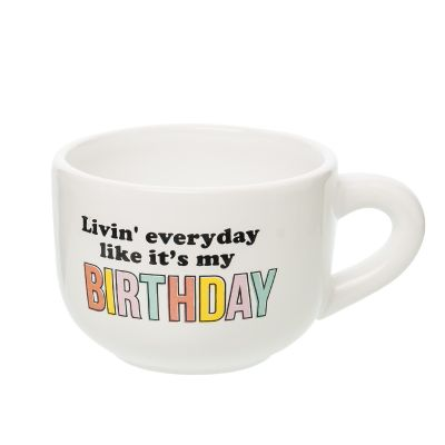 Livin' Everyday Like It's My Birthday Cappuccino Mug