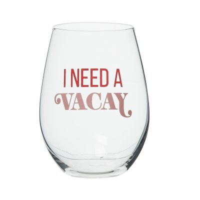 I Need A Vacay Wine Glass