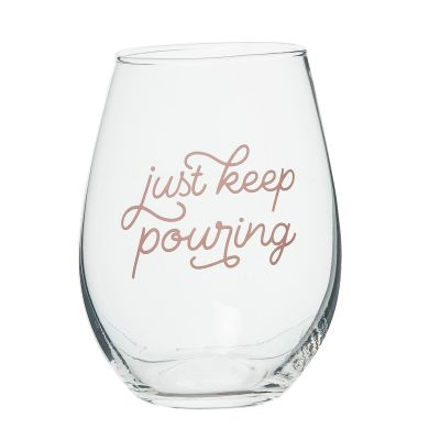 Just Keep Pouring Wine Glass