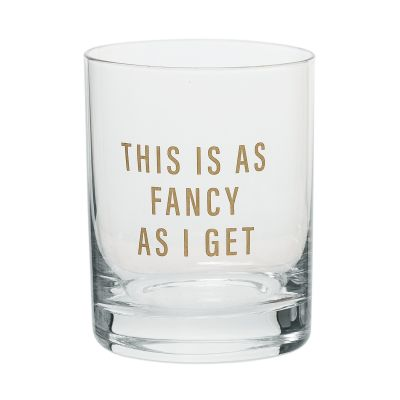 This Is As Fancy As I Get Rocks Glass